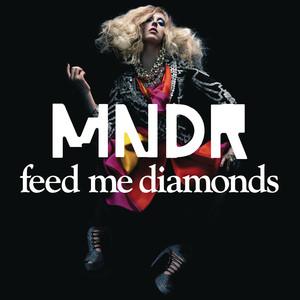 Feed Me Diamonds  - MNDR
