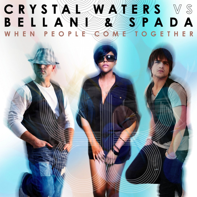 When People Come Together (Crystal Waters Vs Bellani & Spada)
