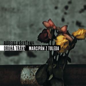 Druhá Tráva - Marcipan z Toleda