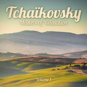 Masters of Relaxation: Tchaikovsky, Vol. 1 Albumcover
