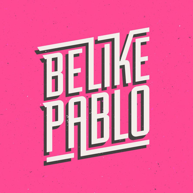 Be Like Pablo tickets and 2020 tour dates