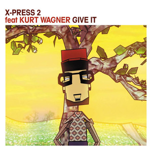 X-Press 2, Kurt Wagner Give It (feat. Kurt Wagner) - Quantic Soul Orchestra Dub cover