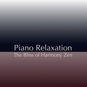 Piano Relaxation: The Bliss Of Harmony Zen Albumcover