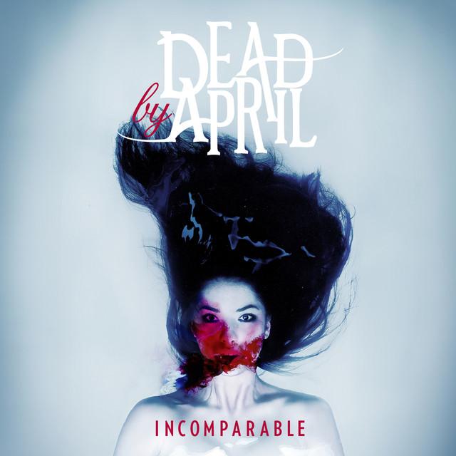 Összetéveszthetetlen - Dead by April - Incomparable (2011)