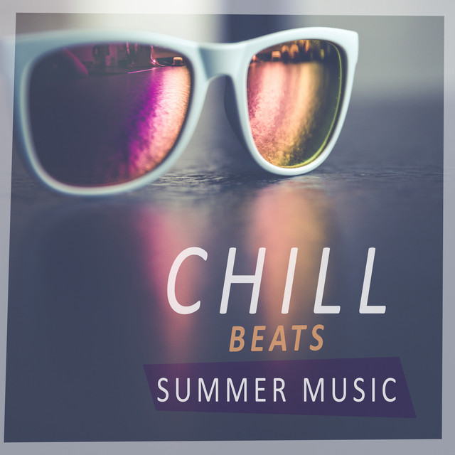 Chill Beats Summer Music – Chill Out Summer, Beach Party Music, Drinks & Cocktails