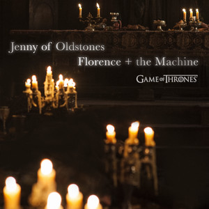 Jenny of Oldstones  - Florence And The Machine