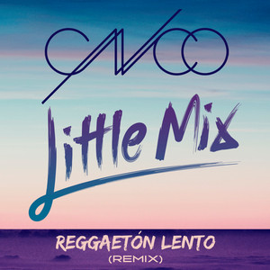 Reggaetón Lento (Remix) [CNCO & Little Mix] Albümü