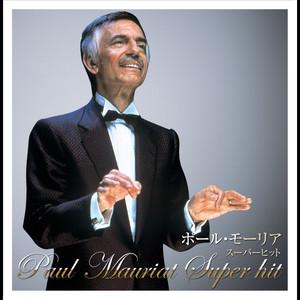 決定盤!!ポール・モーリア / スーパー・ヒット ベスト Albümü