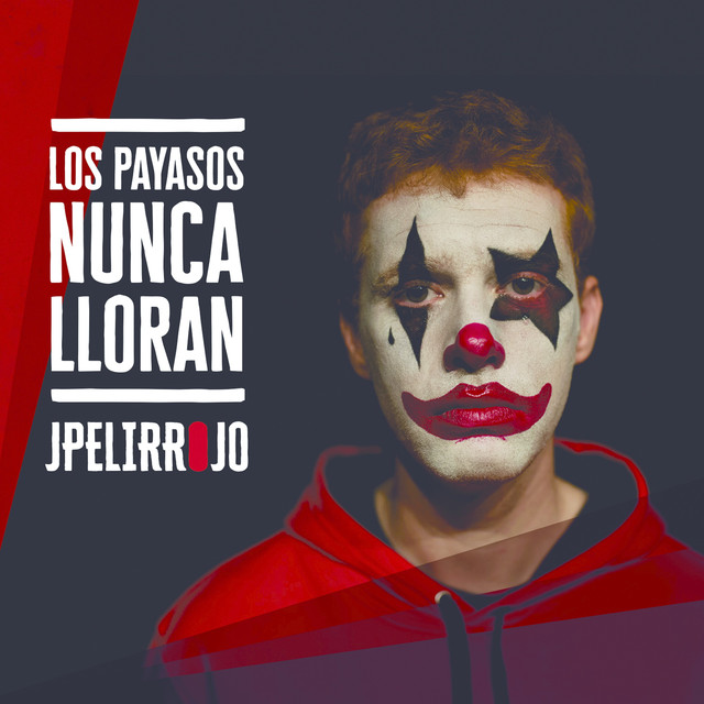 Album cover for Los payasos nunca lloran by JPelirrojo