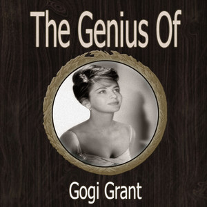 The Genius of Gogi Grant