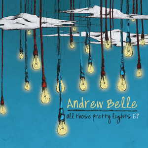 All Those Pretty Lights EP - Andrew Belle