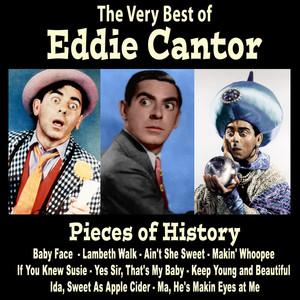 Pieces of History: The Very Best of Eddie Cantor (Bonus Track Version) album