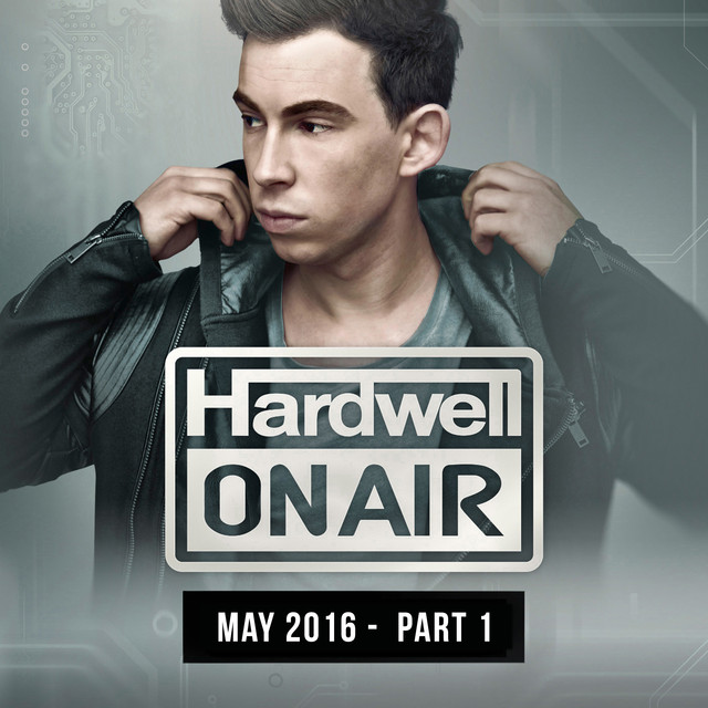 Album cover for Hardwell On Air May 2016 - Part 1 by Hardwell
