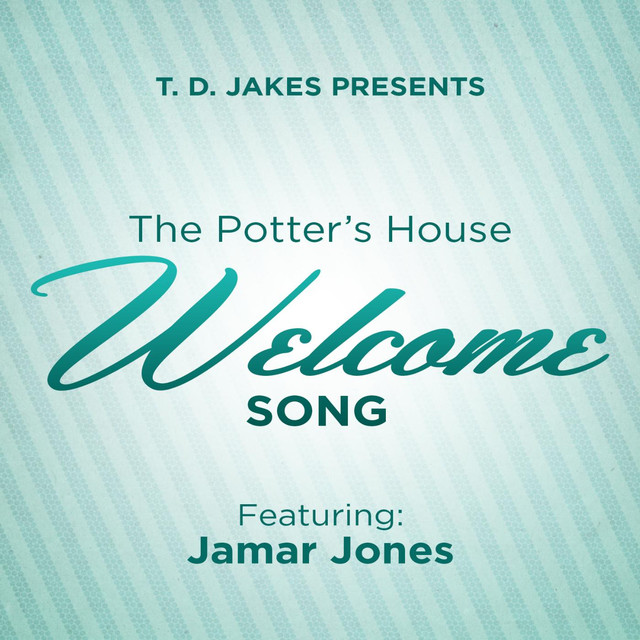 The Potter's House Welcome Song (feat. Jamar Jones)