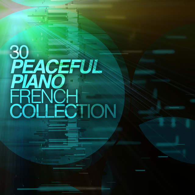 30 Peaceful Piano French Collection