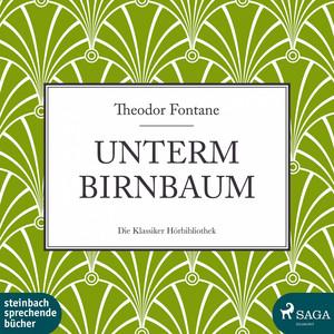 Unterm Birnbaum (Ungekürzt)