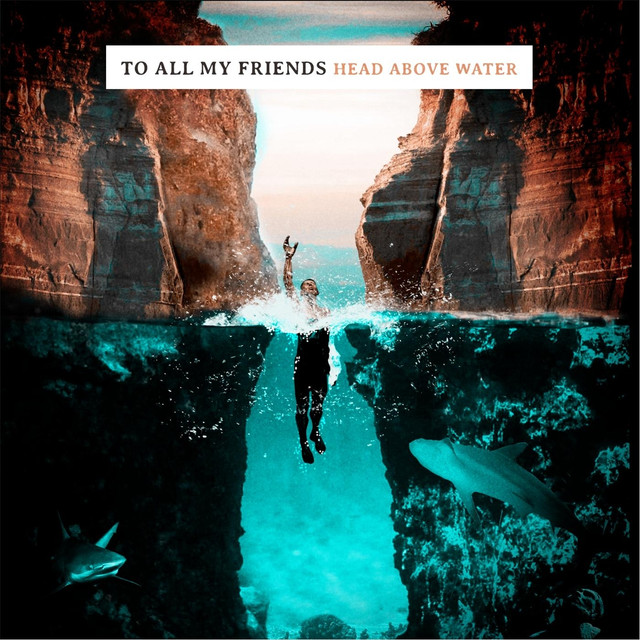 head above water by to all my friends on spotify