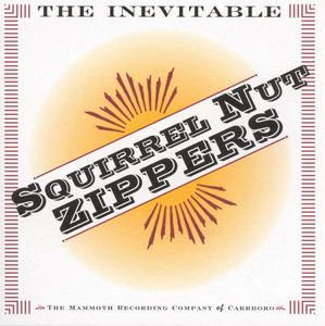 The Inevitable Squirrel Nut Zippers - Squirrel Nut Zippers