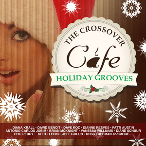 The Crossover Cafe: Holiday Grooves