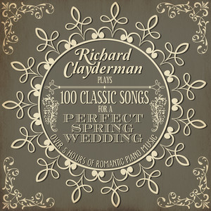 Richard Clayderman Plays 100 Songs for a Perfect Spring Wedding: Over 5 Hours of Romantic Piano Music Albumcover