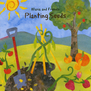 Maria and Friends - Planting Seeds album