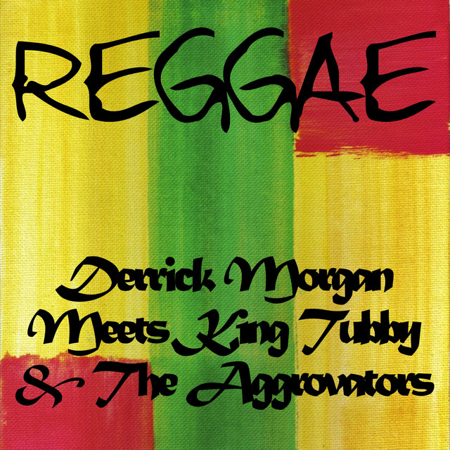 Derrick Morgan Meets King Tubby & The Aggrovators