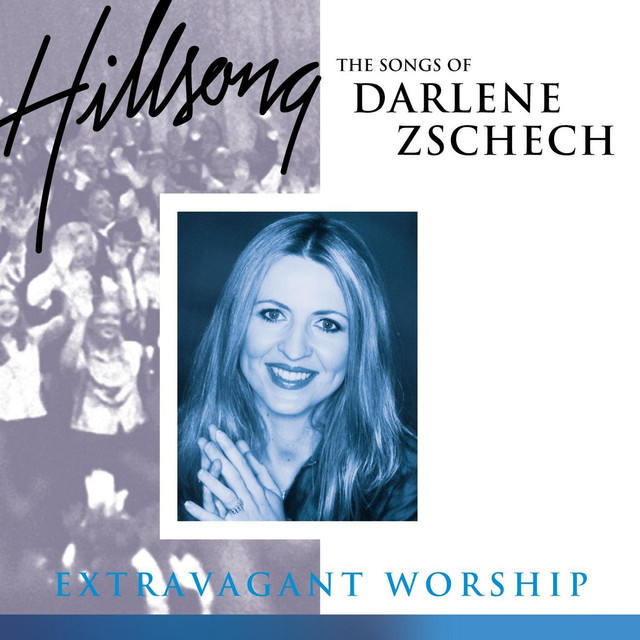 Extravagant Worship: The Songs Of Darlene Zschech (Live) by Hillsong