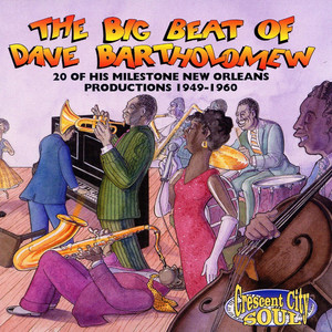 The Big Beat Of Dave Bartholomew: 20 Milestone Dave Bartholomew Productions 1949-1960 album