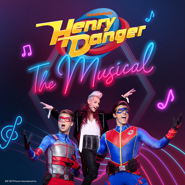Henry Danger The Musical (Original Score)