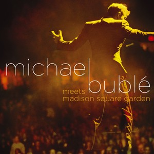 Michael Bublé Meets Madison Square Garden Albumcover