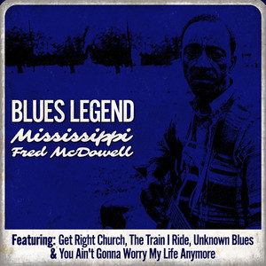 Blues Legend - Mississippi Fred McDowell