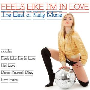 Feels Like I'm in Love (The Best of Kelly Marie) album