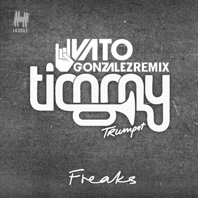 Freaks (Vato Gonzalez Remix)