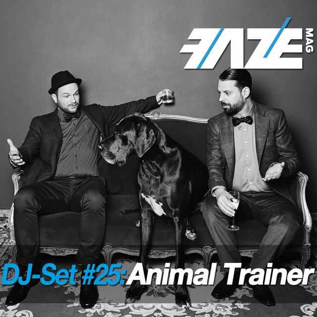 Faze DJ Set #25: Animal Trainer