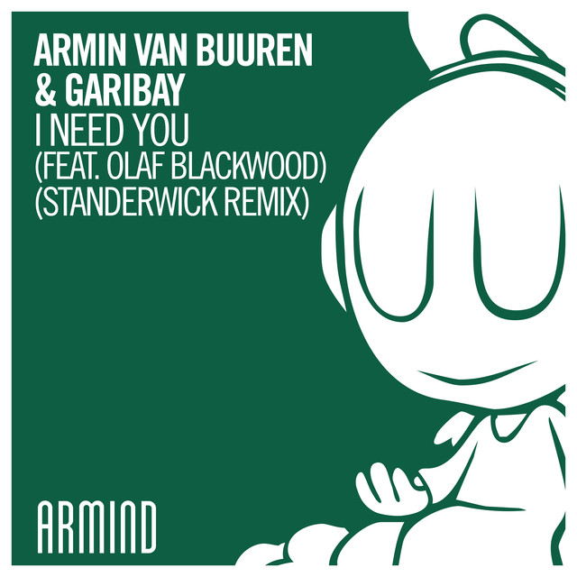 I Need You (feat. Olaf Blackwood) [Standerwick Remix]