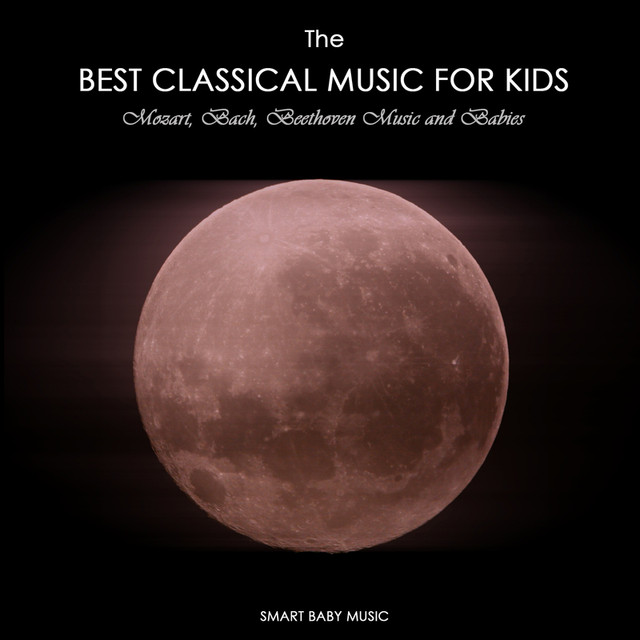 The Best Classical Music for Kids and Baby - Mozart, Bach