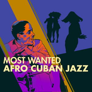 Most Wanted Afro Cuban Jazz