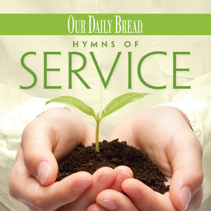 Our Daily Bread - Hymns of Service album