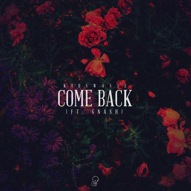 Come Back (feat. Gnash)