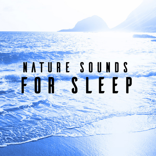 Album cover for Nature Sounds for Sleep by Nature Sounds, Rain Sounds