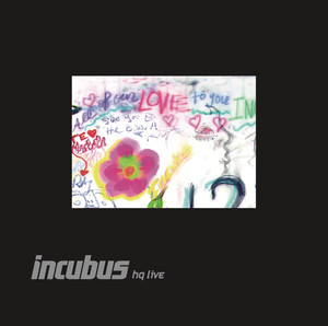 Incubus HQ Live album