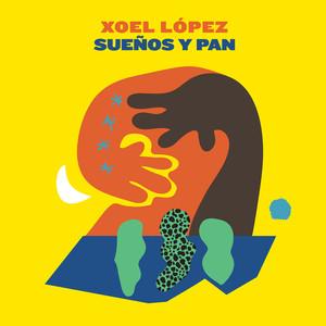 Sueños y Pan - Xoel López
