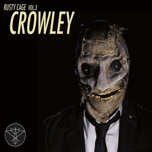 Rusty Cage, Vol. 3: Crowley - Rusty Cage