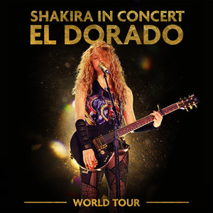 Shakira In Concert: El Dorado World Tour album
