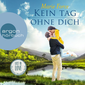 Kein Tag ohne dich - Lost in Love - Die Green-Mountain-Serie, Band 2 (Ungekürzte Lesung) Audiobook