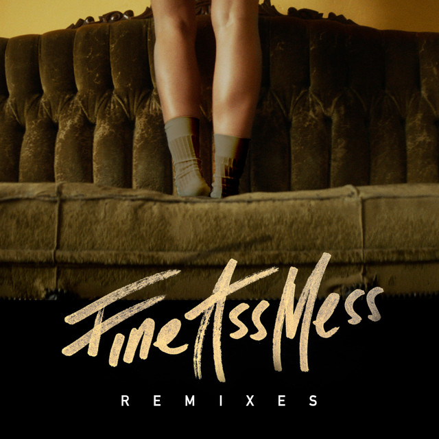 Fine Ass Mess (Remixes)