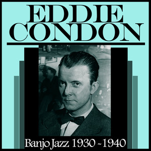 Eddie Condon It's Been So Long cover