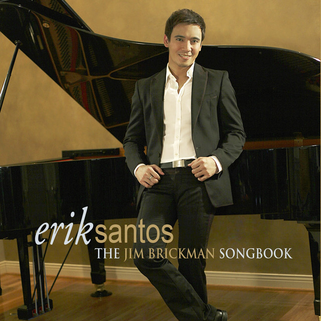 Erik Santos (The Jim Brickman Songbook)