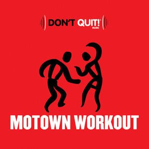 Don't Quit Music: Motown Workout (Deluxe Edition) album