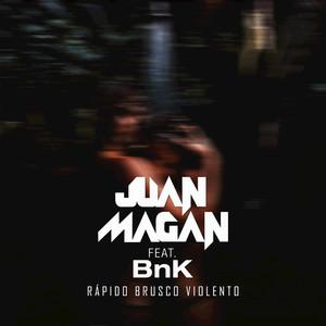 Juan Magán, BnK Rápido, Brusco, Violento cover